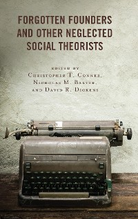 Cover Forgotten Founders and Other Neglected Social Theorists