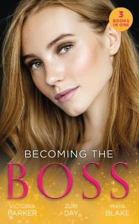 Cover Becoming The Boss: The Woman Sent to Tame Him / Diamond Dreams (The Drakes of California) / The Price of Success
