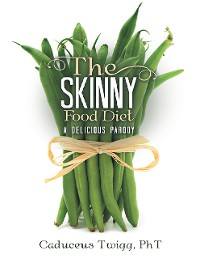 Cover The Skinny Food Diet: A Delicious Parody
