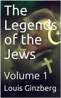 Cover The Legends of the Jews — Volume 1