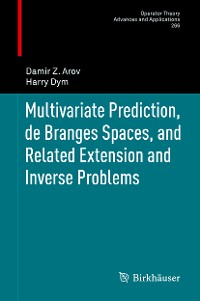 Cover Multivariate Prediction, de Branges Spaces, and Related Extension and Inverse Problems