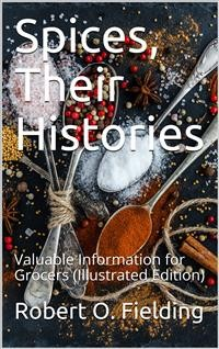 Cover Spices, Their Histories / Valuable Information for Grocers