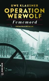 Cover Operation Werwolf - Fememord