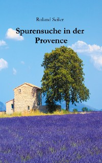 Cover Spurensuche in der Provence