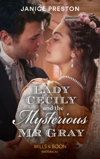 Cover Lady Cecily And The Mysterious Mr Gray (Mills & Boon Historical) (The Beauchamp Betrothals, Book 3)