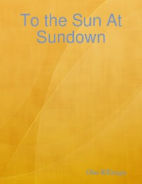 Cover To the Sun At Sundown