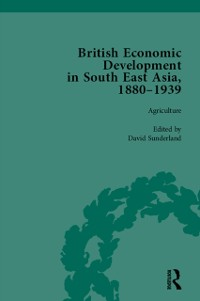 Cover British Economic Development in South East Asia, 1880 - 1939, Volume 1