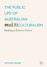 Cover The Public Life of Australian Multiculturalism