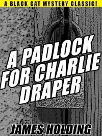 Cover A Padlock For Charlie Draper