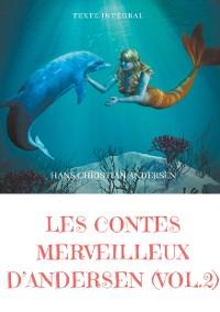 Cover Les contes merveilleux d'Andersen  : Tome 2 (texte intégral)