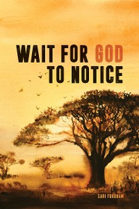 Cover Wait for God to Notice