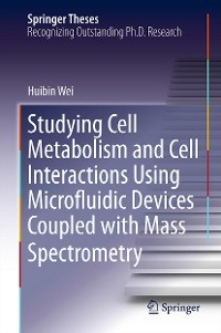 Cover Studying Cell Metabolism and Cell Interactions Using Microfluidic Devices Coupled with Mass Spectrometry