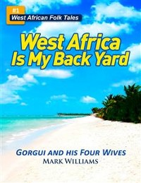 Cover Gorgui and His Four Wives - A West African Folk Tale re-told
