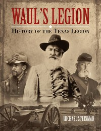 Cover Waul's Legion: History of the Texas Legion