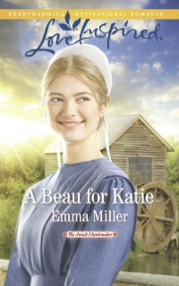 Cover Beau For Katie (Mills & Boon Love Inspired) (The Amish Matchmaker, Book 3)