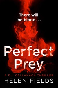 Cover Perfect Prey (A DI Callanach Thriller, Book 2)