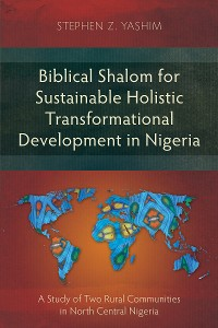 Cover Biblical Shalom for Sustainable Holistic Transformational Development in Nigeria