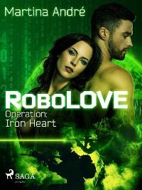 Cover RoboLOVE #1 - Operation: Iron Heart