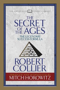 Cover The Secret of the Ages (Condensed Classics)