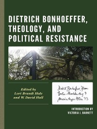 Cover Dietrich Bonhoeffer, Theology, and Political Resistance