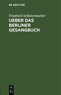 Cover Ueber das Berliner Gesangbuch