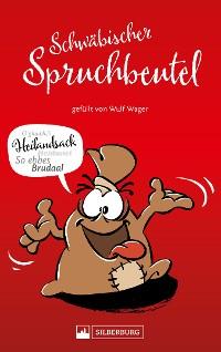Cover Schwäbischer Spruchbeutel. Gefüllt von Wulf Wager