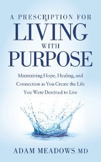 Cover A Prescription for Living with Purpose