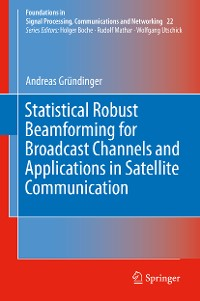 Cover Statistical Robust Beamforming for Broadcast Channels and Applications in Satellite Communication