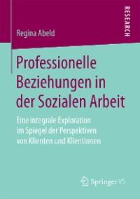 Cover Professionelle Beziehungen in der Sozialen Arbeit