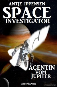Cover SPACE INVESTIGATOR - Agentin vom Jupiter