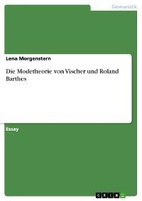 Cover Die Modetheorie von Vischer und Roland Barthes