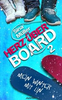 Cover Herz über Board 2: Mein Winter mit Lin