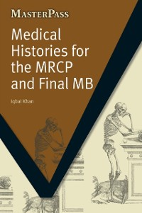 Cover Medical Histories for the MRCP and Final MB
