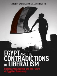 Cover Egypt and the Contradictions of Liberalism