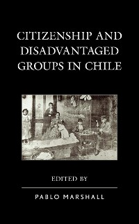 Cover Citizenship and Disadvantaged Groups in Chile