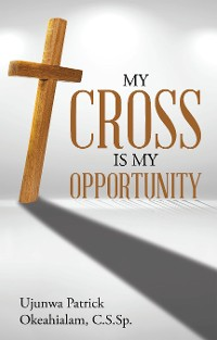 Cover My Cross Is My Opportunity