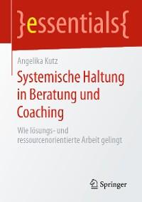 Cover Systemische Haltung in Beratung und Coaching