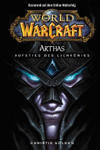Cover World of Warcraft: Arthas - Aufstieg des Lichkönigs