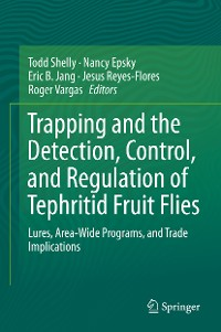 Cover Trapping and the Detection, Control, and Regulation of Tephritid Fruit Flies