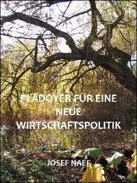 Cover Plädoyer für eine neue Wirtschaftspolitik