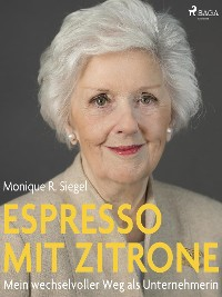 Cover Espresso mit Zitrone - Mein wechselvoller Weg als Unternehmerin