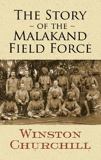Cover The Story of the Malakand Field Force