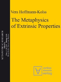 Cover The Metaphysics of Extrinsic Properties