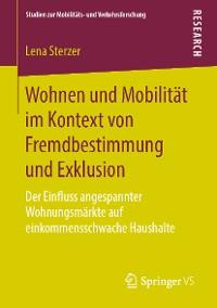 Cover Wohnen und Mobilität im Kontext von Fremdbestimmung und Exklusion