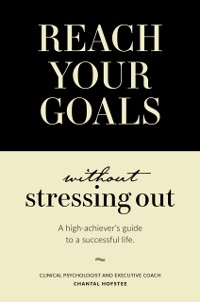Cover Reach Your Goals Without Stressing Out