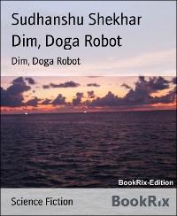 Cover Dim, Doga Robot