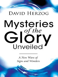Cover Mysteries of the Glory Unveiled