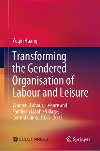 Cover Transforming the Gendered Organisation of Labour and Leisure