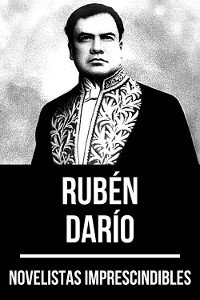 Cover Novelistas Imprescindibles - Rubén Darío