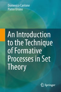 Cover An Introduction to the Technique of Formative Processes in Set Theory